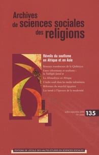 Danièle Hervieu-Léger et Ahmed Chanfi - Archives de sciences sociales des religions N° 135, Juillet-sept : Réveils du soufisme en Afrique et en Asie - Translocalité prosélytisme et réforme.