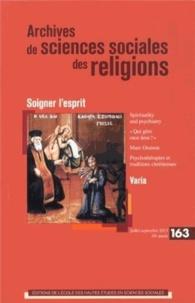 Françoise Champion - Archives de sciences sociales des religions N° 163, Juillet-sept : Soigner l'esprit.