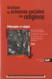 Vincent Delecroix et Philippe Portier - Archives de sciences sociales des religions N° 169, Janvier-mars : Philosophie et religion.