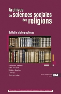 Denis Pelletier - Archives de sciences sociales des religions N° 184, octobre-déce : Bulletin bibliographique.