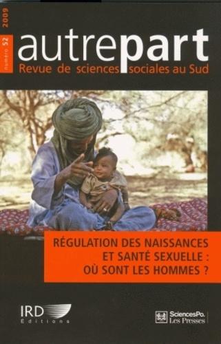Armelle Andro et Annabel Desgrées du Loû - Autrepart N° 52 : Régulation des naissances et santé sexuelles : où sont les hommes ?.