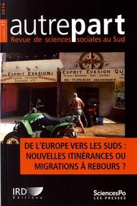 Sylvie Bredeloup - Autrepart N° 77/2016 : De l'Europe vers les Suds : nouvelles itinérances ou migrations à rebourds ?.