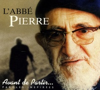 Abbé Pierre - Avant de partir... - Paroles inspirées.