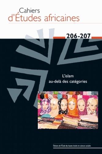 EHESS - Cahiers d'études africaines N° 206-207 : L'Islam au-delà des catégories.