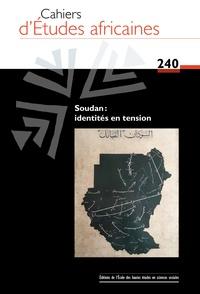 Eloi Ficquet - Cahiers d'études africaines N° 240 : Soudan : identités en tension.