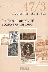 Danièle Hervieu-Léger - Cahiers du Monde russe N° 47/3, Juillet-sep : La Russie au XVIIIe - Sources et histoire.