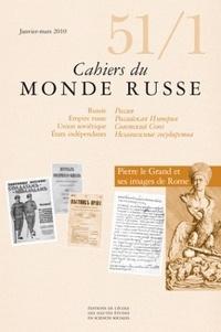 EHESS - Cahiers du Monde russe N° 51/1 : Pierre le Grand et ses images de Rome.
