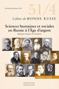 François Weil - Cahiers du Monde russe N° 51/4, octobre-déc : Sciences humaines et sociales en Russie à l'Age d'argent - Quelques figures de transferts.