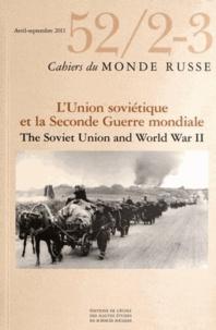 François Weil - Cahiers du Monde russe N° 52/2-3, avril-sep : L'Union soviétique et la Seconde Guerre mondiale.