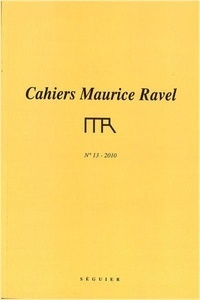 Séguier - Cahiers Maurice Ravel N° 13 : .