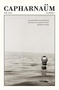 Raymond Guérin et Eugène Dabit - Capharnaüm N° 1, Eté 2010 : .