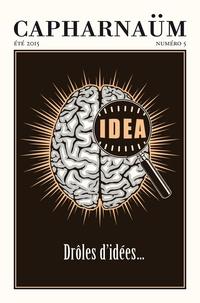 Louisa May Alcott et Frigyes Karinthy - Capharnaüm N° 5, Eté 2015 : Drôles d'idées.