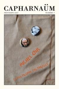 Michel Ohl - Capharnaüm N° 7, printemps 2017 : Michel Ohl, catastrophe culturelle.
