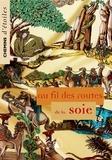 Jacques Anquetil et Michel Jan - Chemins d'étoiles N° 11 Septembre 2003 : Au fil des routes de la soie.