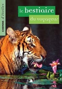 Eric Baratay et Marie-Claude Bomsel - Chemins d'étoiles N° 13 : Le bestiaire du voyageur.
