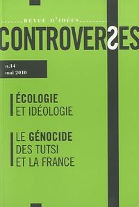 Jean-Pierre Bensimon et Jacques Tarnero - Controverses N° 14, Mai 2010 : Ecologie et idéologie ; Le génocide des Tutsi et la France.