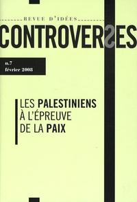 Jean-Pierre Bensimon et Shmuel Trigano - Controverses N° 7, février 2008 : Les Palestiniens à l'épreuve de la paix.