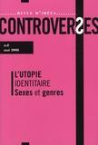 Shmuel Trigano - Controverses N° 8 : L'utopie identitaire, sexes et genres.