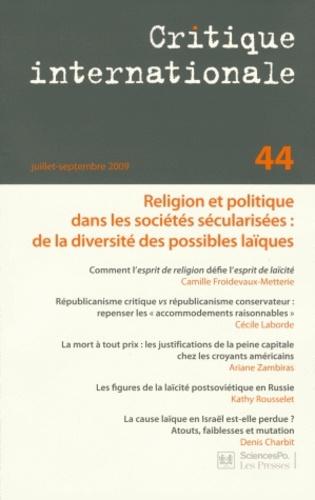 Camille Froidevaux-Metterie - Critique internationale N° 44, Juillet-septe : Religion et politique dans les sociétés sécularisées : de la diversité des possibles laïques.