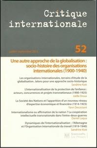 Sandrine Kott - Critique internationale N° 52, Juillet-septe : Une autre approche de la globalisation : socio-histoire des organisations internationales (1900-1940).