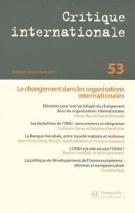Olivier Nay et Franck Petiteville - Critique internationale N° 53, Octobre-décem : Le changement dans les organisations internationales.