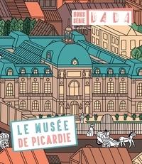 Christian Nobial et Antoine Ullman - Dada Hors-série N° 6 : Le musée de Picardie.