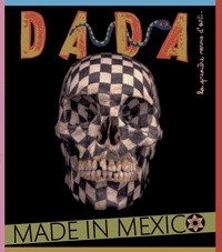 Antoine Ullman et Christian Nobial - Dada N° 164 : Made in Mexico.