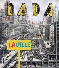 Christine Dodos-Ungerer et Clémence Simon - Dada N° 173, Avril 2012 : La ville.