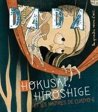 Catherine Gimonnet et Clémence Simon - Dada N° 180, Février 2013 : Hokusai, Hiroshige et les maîtres de l'ukiyo-e.