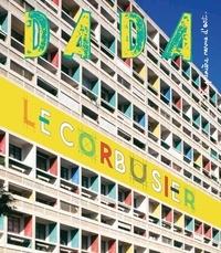 Raphaële Botte et Eva Bensard - Dada N° 201, Mai 2015 : Le Corbusier.