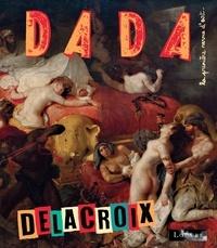 Antoine Ullmann - Dada N° 227, avril 2018 : Delacroix.