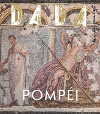 Antoine Ullmann et Christian Nobial - Dada N° 244, mars 2020 : Pompéi.