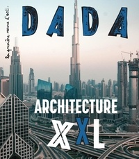 Antoine Ullmann et Christian Nobial - Dada N° 246, juin 2020 : Architecture XXL.