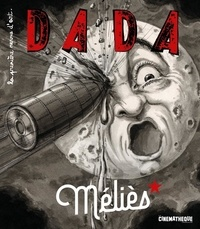 Antoine Ullmann et Christian Nobial - Dada N° 248, septembre 20 : Méliès.
