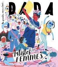 Antoine Ullmann et Christian Nobial - Dada N° 250 : Artistes femmes.