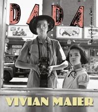 Christian Nobial et Antoine Ullmann - Dada N° 257, septembre 20 : Vivian Maier.