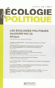 Jean-Paul Deléage et Estienne Rodary - Ecologie et Politique N° 42/2011 : Les écologies politiques d'aujourd'hui - Tome 3, Afrique.
