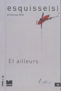 Antoine Nastasi - Esquisse(s) N° 10, printemps 201 : Et ailleurs.