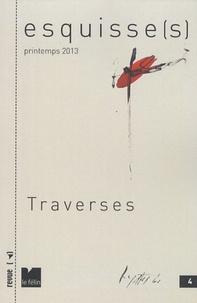Antoine Nastasi - Esquisse(s) N° 4, Printemps 2013 : Traverses.