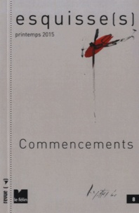Antoine Nastasi - Esquisse(s) N° 8, Printemps 2015 : Commencements.