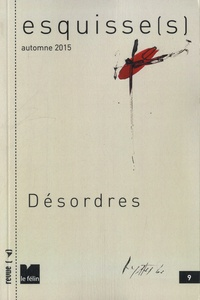 Antoine Nastasi - Esquisse(s) N° 9, Automne 2015 : Désordres.