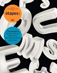 Caroline Bouige - Etapes N° 251, septembre-oc : Typographie - Bonjour Monde, Barcelone, Biennale du design graphique.