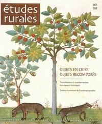 Gérard Chouquer - Etudes rurales N° 167-168 : Objets en crise, objets recomposés.