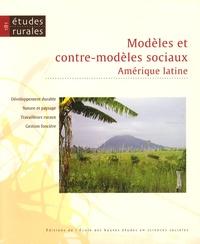 Gérard Chouquer et Eva Kempinski - Etudes rurales N° 181 : Modèles et contre-modèles sociaux - Amérique latine.