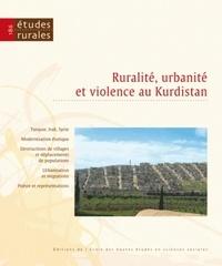 Clémence Scalbert-Yücel et Jordi Tejel Gorgas - Etudes rurales N° 186 : Ruralité, urbanité et violence au Kurdistan.
