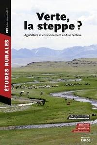 Marc Elie et Carole Ferret - Etudes rurales N° 200, juillet-déce : Verte, la steppe ? - Agriculture et environnement en Asie centrale.