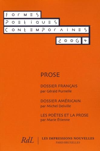 Marie Etienne et Jan Baetens - Formes Poétiques Contemporaines N° 4/2006 : Prose.