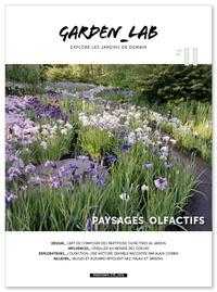 Cécile Christophe et Sylvie Ligny - Garden Lab N° 11 : Paysages olfactifs.
