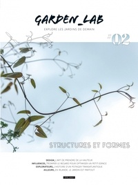 Cécile Christophe et Sylvie Ligny - Garden Lab N° 2 : Structures et formes.