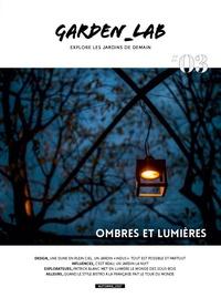Cécile Christophe et Sylvie Ligny - Garden Lab N° 3, automne 2017 : Ombres et lumières.